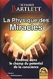 La Physique des Miracles - Pénétrez dans le champ du potentiel de la conscience