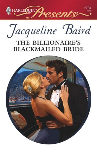 The Billionaire's Blackmailed Bride (Harlequin Presents), Jacqueline Baird