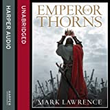 Emperor of Thorns: The Broken Empire, Book 3 (Unabridged)