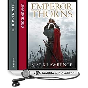 Emperor of Thorns: The Broken Empire, Book 3 (Unabridged)