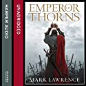 Emperor of Thorns: The Broken Empire, Book 3 (       UNABRIDGED) by Mark Lawrence Narrated by Joe Jameson