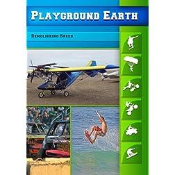Playground Earth Demolishing Speed