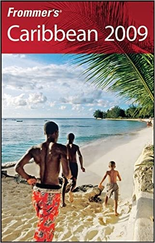 Frommer's Caribbean 2009 (Frommer's Complete Guides)