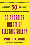 Philip K. Dick Do Androids Dream Of Electric Sheep? (Gollancz 50 Top Ten)