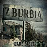 Z-Burbia (       UNABRIDGED) by Jake Bible Narrated by Andrew B. Wehrlen
