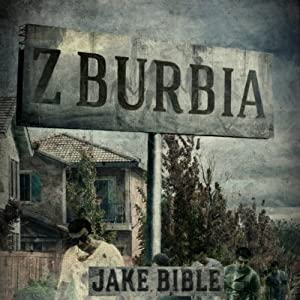 Z-Burbia | [Jake Bible]