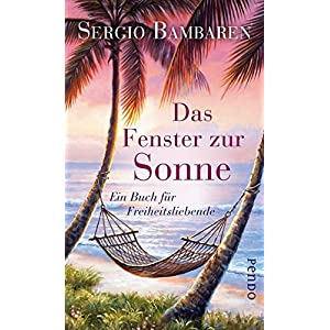 Das Fenster zur Sonne: Ein Buch für Freiheitsliebende