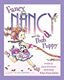 Jane O'Connor Fancy Nancy and the Posh Puppy