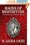 Maids of Misfortune: A Victorian San...