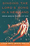 img - for Singing the Lord's Song in a New Land: Korean American Practices of Faith book / textbook / text book