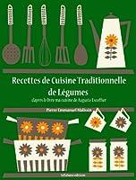 Recettes de Cuisine Traditionnelle de L�gumes (Les recettes d'Auguste Escoffier t. 25)