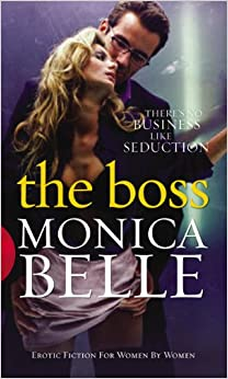 The Boss (Black Lace): Monica Belle: 9780352340887: Amazon.com: Books