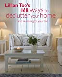 img - for Lillian Too's 168 Ways to Declutter Your Home: And re-energize your home book / textbook / text book