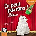 Ça peut pas rater Audiobook by Gilles Legardinier Narrated by Clémentine Domptail