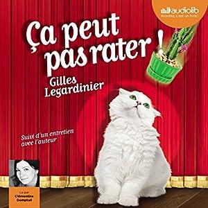 Ça peut pas rater | Livre audio Auteur(s) : Gilles Legardinier Narrateur(s) : Clémentine Domptail