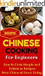 Chinese Cooking: Easy Chinese Recipes...