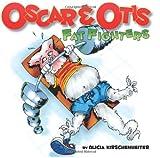 Oscar & Otis: Fat Fighters