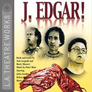 J. Edgar! (Dramatized) | [Tom Leopold, Harry Shearer]