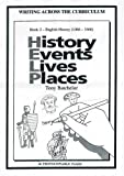 History Events Lives Places: English History (1066-1666) (Writing Across the Curriculum)