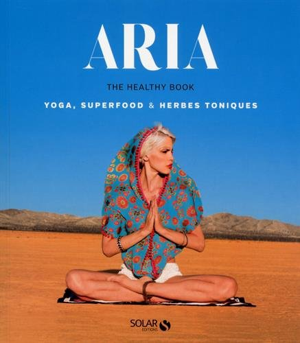 aria-the-healthy-book-yoga-superfood-herbes-toniques