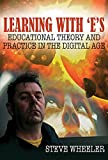 Learning with Es: Educational Theory and Practice in the Digital Age