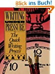 Writing Under Pressure:The Quick Writ...