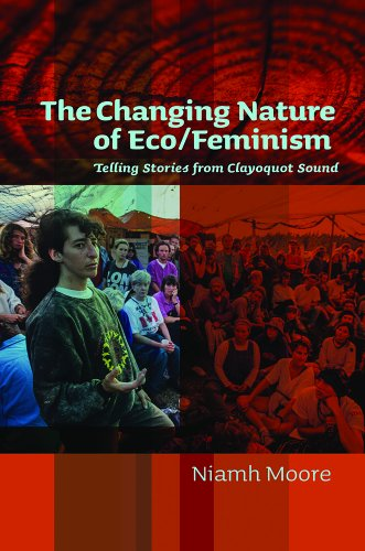 The Changing Nature of Eco/Feminism: Telling Stories from Clayoquot Sound