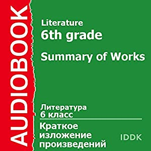 Literature for 6th Grade: Summary of Works [Russian Edition] Audiobook