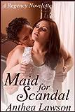 Maid for Scandal - A Regency Short Story