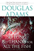 So Long, and Thanks for All the Fish (The Hitchhiker's Guide to the Galaxy) by Douglas Adams cover image