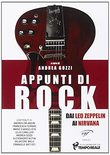 Appunti Di Rock. Dai Led Zeppelin Ai Nirvana