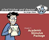 Academic Stimulus Package (Piled Higher  by Jorge Cham