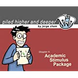 Academic Stimulus Package (Piled Higher & Deeper)by Jorge Cham