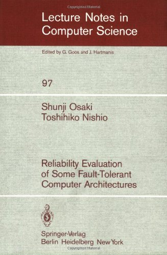 Reliability Evaluation of Some Fault-Tolerant Computer Architectures: v. 97 (Lecture Notes in Computer Science)