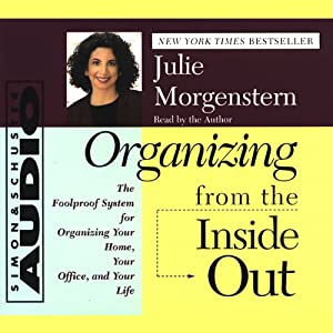 Organizing from the Inside Out | [Julie Morgenstern]