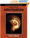 Introduction to Auditory Rehabilitation: A Contemporary Issues Approach (Allyn & Bacon Communication Sciences and Disorders)