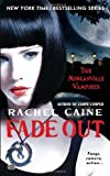 Fade Out (Morganville Vampires) Rachel Caine