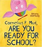 Cornelius P. Mud, Are You Ready for S...