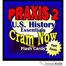 PRAXIS II Prep Test US HISTORY Flash Cards--CRAM NOW!--PRAXIS Exam Review Book & Study Guide (PRAXIS II Cram Now! 5) (English Edition)