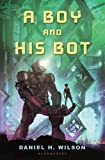 A Boy and His Bot (1599907445) by Wilson, Daniel H.