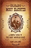 img - for Colorado's Most Haunted, A Ghostly Guide to the Rocky Mountain State book / textbook / text book