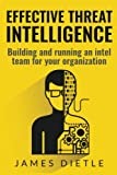 img - for Effective Threat Intelligence: Building and running an intel team for your organization book / textbook / text book