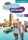 El nuevo A mi me Encanta 4e - Espagnol 1e année - Livre du professeur - Edition 2012