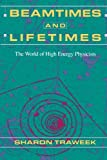 Beamtimes and Lifetimes: The World of High Energy Physicists (0674063481) by Traweek, Sharon