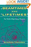 Beamtimes and Lifetimes: The World of...