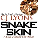 Snake Skin: A Lucy Guardino FBI Thriller, Book 1 (       UNABRIDGED) by CJ Lyons Narrated by Lauren Roth