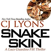 Snake Skin: A Lucy Guardino FBI Thriller, Book 1 | CJ Lyons