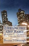 img - for Life On the Off Ramp: Most Family Life Occurs Far From the Fast Lane by Donna T Cavanagh (2010-01-12) book / textbook / text book