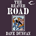 The Reaver Road (       UNABRIDGED) by Dave Duncan Narrated by Derek Perkins