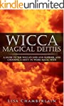 Wicca Magical Deities: A Guide to the...